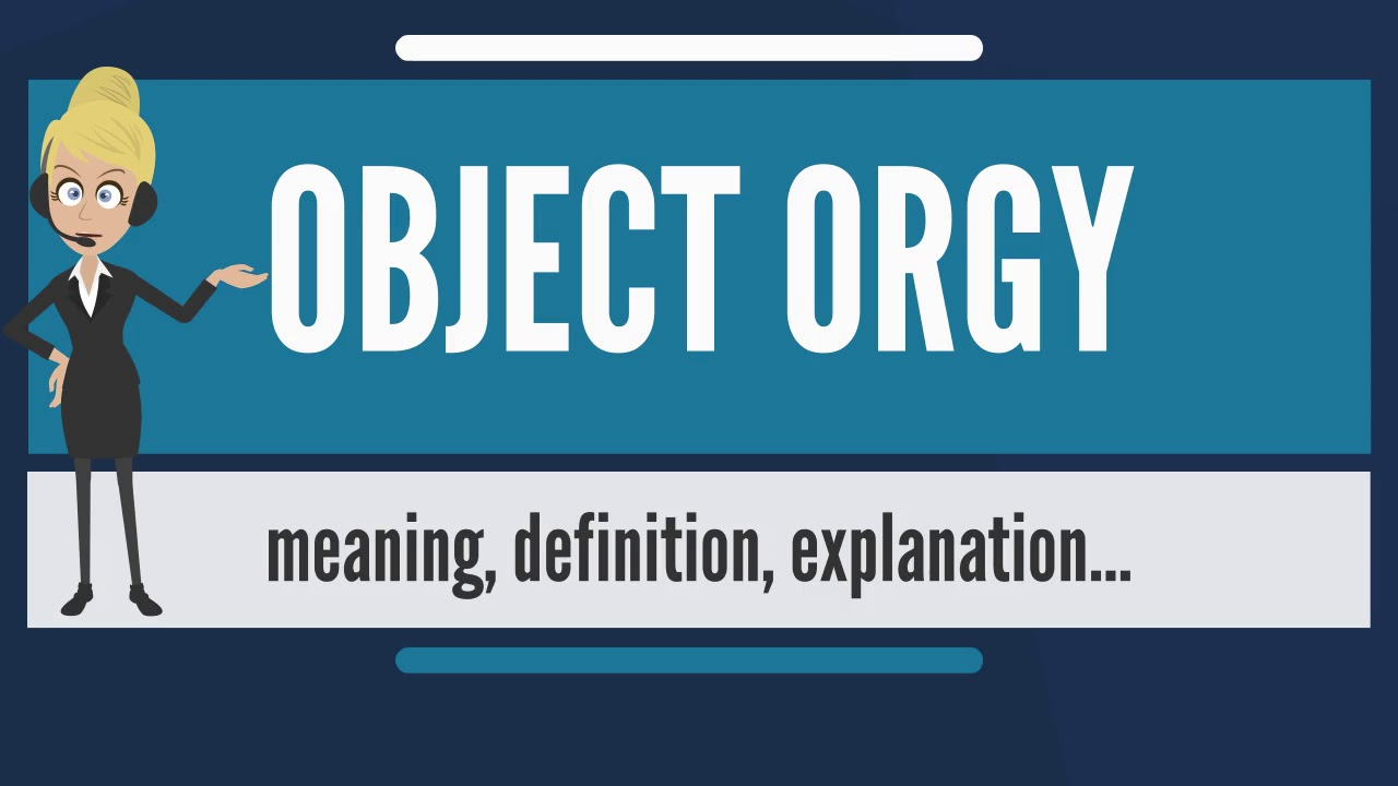 orgy meaning the is of what