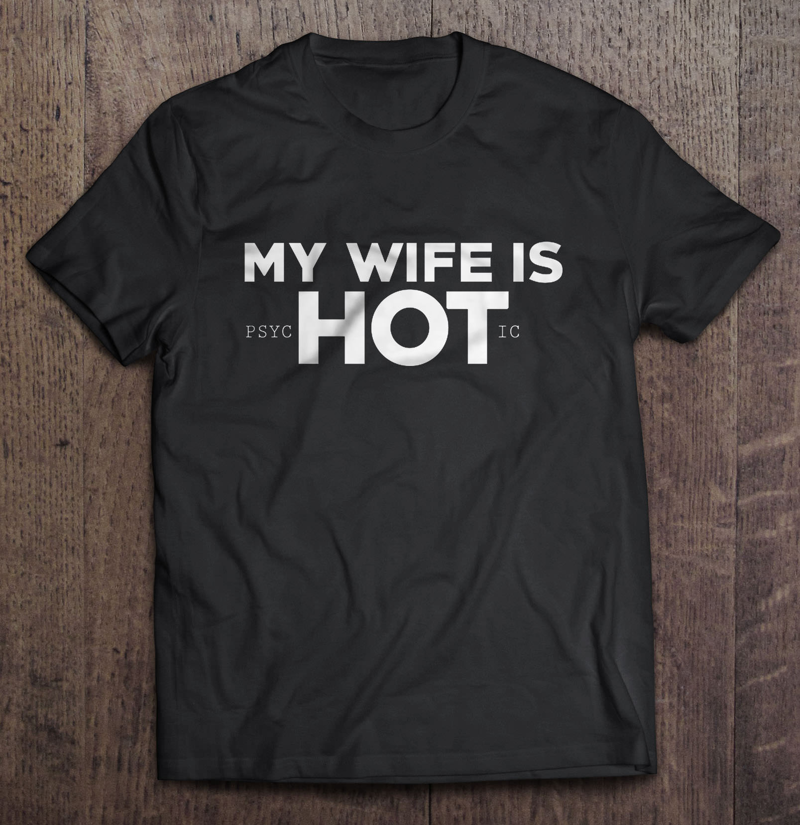 psychotic shirt wife is my