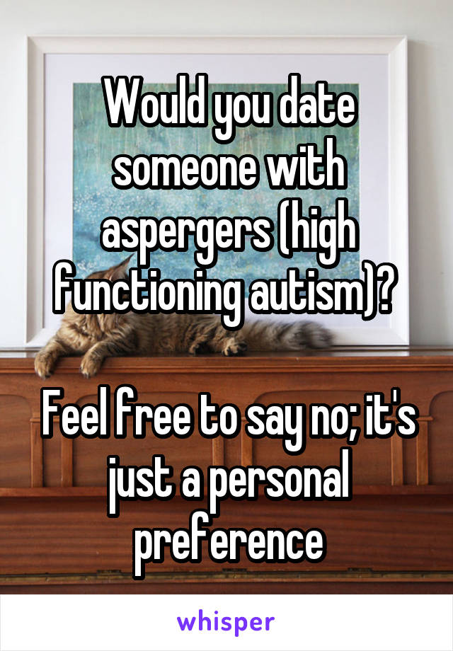 functioning with high aspergers dating someone